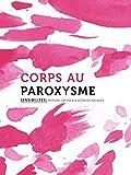 Corps au paroxysme