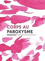 Corps au paroxysme par Revue Sensibilités