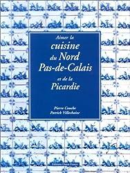 Aimer la cuisine du Nord-Pas-de-Calais et de la Picardie