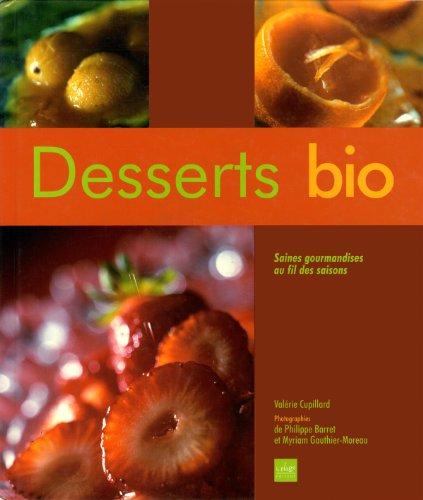 Desserts bio : Saines gourmandises au fil des saisons par Valérie Cupillard