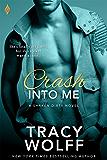Crash Into Me (Shaken Dirty Book 1)