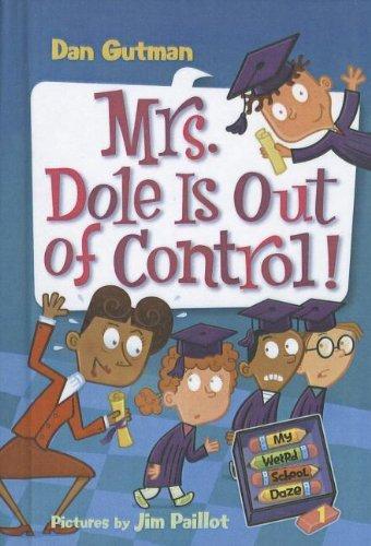 Mrs. Dole Is Out of Control! (My Weird School Daze) by Dan Gutman (2010-01-01)