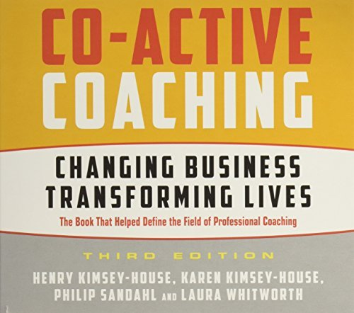 Co-Active Coaching Third Edition: Changing Business, Transforming Lives by Henry Kimsey-House (2015-08-25)