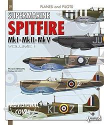 Supermarine Spitfire: Volume I (Planes and Pilots) by Phil H. Listemann (2014-03-19)
