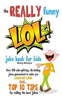 The REALLY Funny LOL! Joke Book For Kids: Over 200 Side