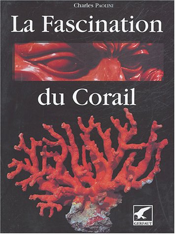 La fascination du corail