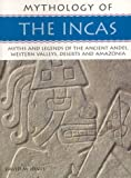 The Incas: Myths and Legends of the Ancient Andes, Western Valleys, Deserts and Amazonia (Mythology of)