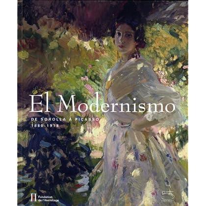 El Modernismo: De Sorolla a Picasso 1880-1918