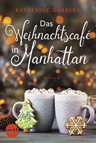 Buchseite und Rezensionen zu 'Das Weihnachtscafé in Manhattan' von Katherine Garbera