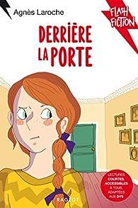 Derrière la porte par Agnès Laroche