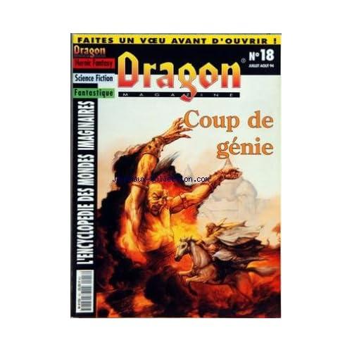DRAGON MAGAZINE [No 18] du 01/07/1994 - HEROIC FANTASY - SCIENCE FICTION - FANTASTIQUE - ENCYCLOPEDIE DES MONDES IMAGINAIRES COUP DE GENIE - AL-QADIM - LIEUX HANTES - HORREURS GLUANTES