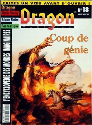 DRAGON MAGAZINE [No 18] du 01/07/1994 - HEROIC FANTASY - SCIENCE FICTION - FANTASTIQUE - ENCYCLOPEDIE DES MONDES IMAGINAIRES COUP DE GENIE - AL-QADIM - LIEUX HANTES - HORREURS GLUANTES par Collectif