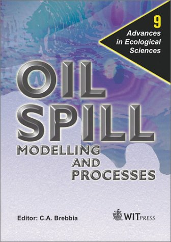 Oil Spill Modelling and Processes: 9 (Advances in Ecological Sciences)