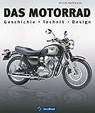 Das Motorrad : Alles zu über 100 Jahre Motorradgeschichte im Bildband mit hochwertigen teils historischen Fotografien: Informationen zur Industrie, Pionierzeit, ... Seiten mit über 300 Abbildungen und Grafiken