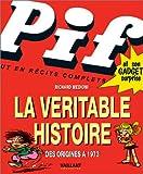 Pif Gadget, la véritable histoire