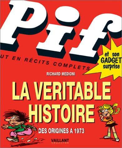 Pif Gadget, la véritable histoire par Richard Médioni