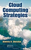 Cloud Computing Strategies by Dimitris N. Chorafas (2010-07-27)