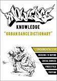 Knowledge - The Urban Dance Dictionary (English Edition)