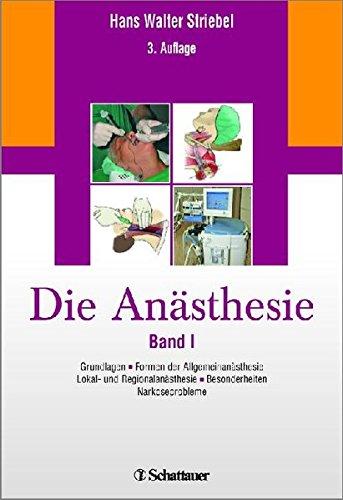 die-anasthesie-band-i-grundlagen-formen-der-allgemeinanasthesie-lokal-und-regionalanasthesie-besonde