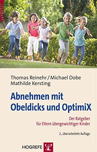 Image of Abnehmen mit Obeldicks und OptimiX: Der Ratgeber für Eltern übergewichtiger Kinder