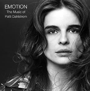 Emotion; The Music Of Patti Dahlstrom