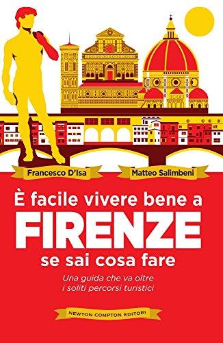 È facile vivere bene a Firenze se sai cosa fare: 1