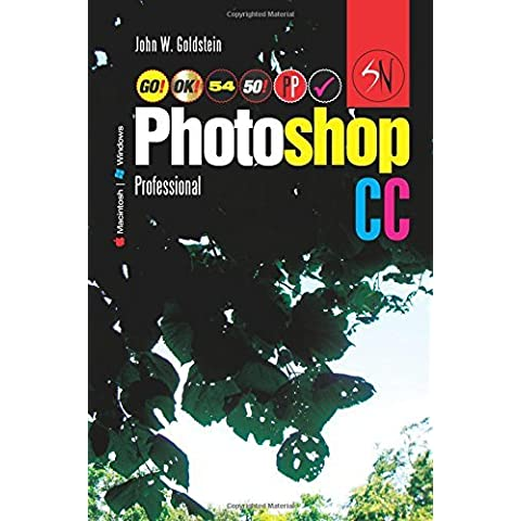 Photoshop CC Professional 54 (Macintosh/Windows): Buy this book, get a job!: Volume 54 (Photoshop Professional) by John W. Goldstein