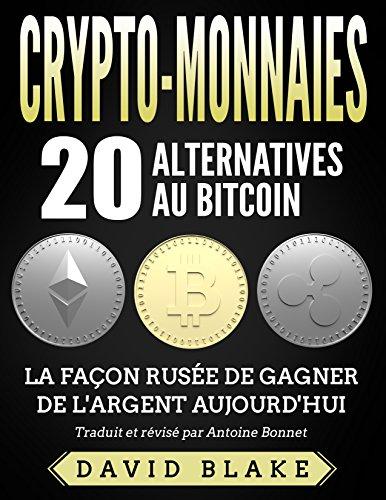 Crypto-Monnaies: 20 Alternatives au Bitcoin en 2018 - La Faon Ruse de Gagner de l'Argent Aujourd'hui