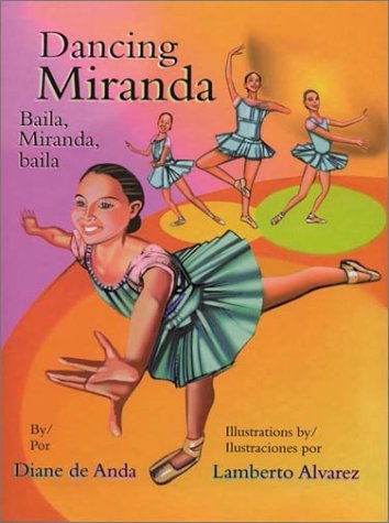 Dancing Miranda: Baila, Miranda, Baila (Pinata Bilingual Picture Books) por Diane De Anda
