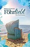 Föhrliebt: Ein Inselroman (Föhr Reihe 1)