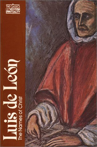 Luis de Leon: The Names of Christ (Classics of Western Spirituality Series)