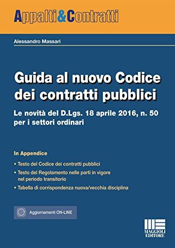 Guida al nuovo Codice dei contratti pubblici. Le novit del D.lgs. 18 aprile 2016, n. 50