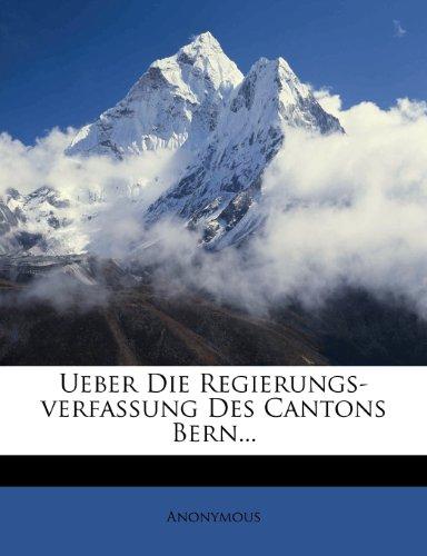 Ueber die Regierungsverfassung des Cantons Bern