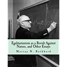 Egalitarianism as a Revolt Against Nature (Large Print Edition): And Other Essays by Murray N. Rothbard (2000-01-01)