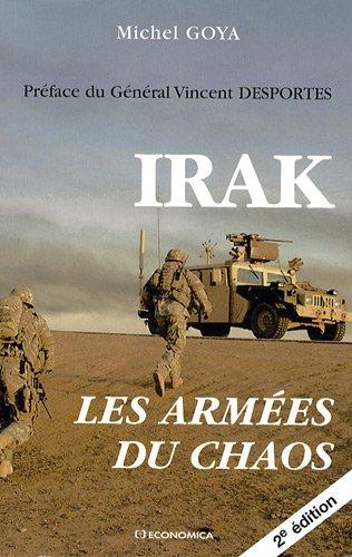 Irak : Les armées du chaos par Michel Goya