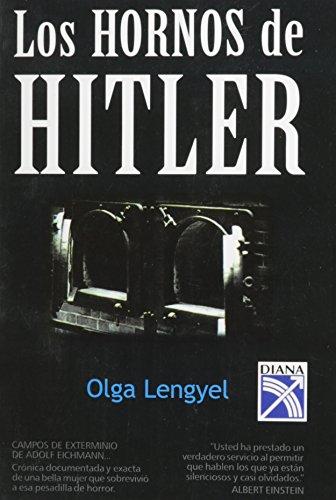 HORNOS DE HITLER,LOS por Olga Lengyel