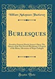 Burlesques: Novels by Eminent Hands; Jeames's Diary; The History of the Next French Revolution; A Legend of the Rhine; Adventures of Major Gahagan (Classic Reprint)