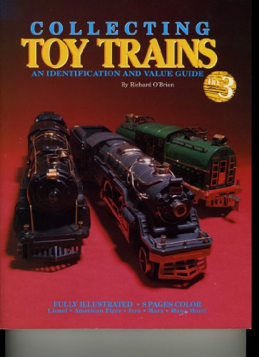 Collecting Toy Trains: An Identification and Value Guide