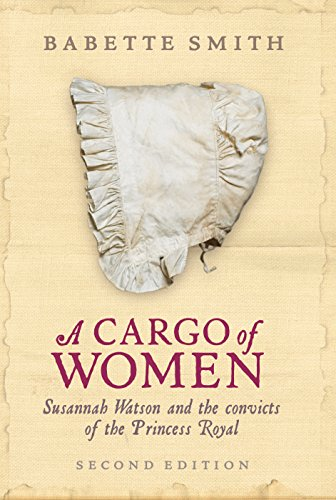 A Cargo of Women: Susannah Watson and the convicts of the Princess Royal - Pacific Pod