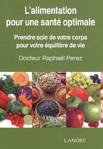 Alimentation pour une santé optimale : Prenez soin de votre corps pour votre équilibre de vie