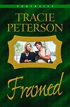 Framed (Portraits Book #3) par [Peterson, Tracie]