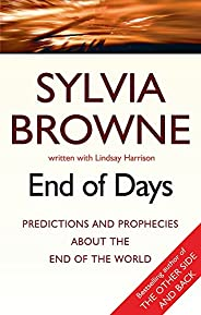 End Of Days: Predictions and prophecies about the end of the world: Was the 2020 worldwide Coronavirus outbrea