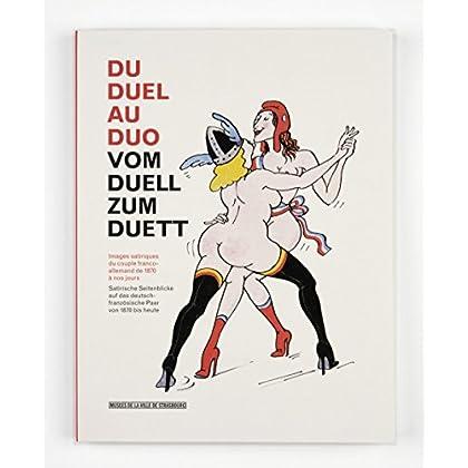 Du duel au duo. Images satiriques du couple Franco-Allemand de 1870 à nos jours