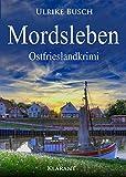 Mordsleben. Ostfrieslandkrimi (Kripo Greetsiel ermittelt 3) von Ulrike Busch