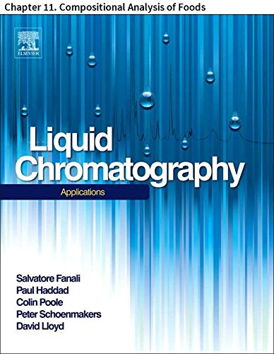Liquid Chromatography: Chapter 11. Compositional Analysis of Foods (English Edition) -
