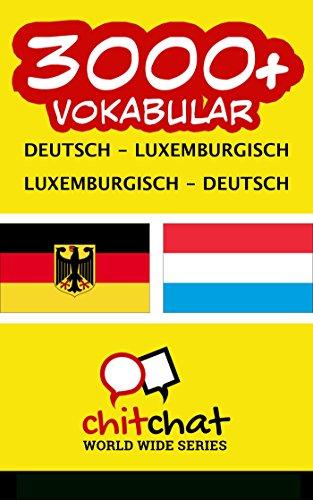 3000+ Deutsch - Luxemburgisch Luxemburgisch - Deutsch Vokabular