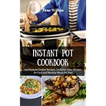 Instant Pot Cookbook: 105 Pressure Cooker Recipes, Delicious Easy Recipes for Fast and Healthy Meals for Two (English Edition)
