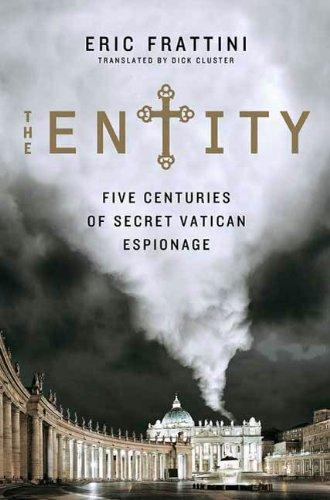 The Entity: Five Centuries of Secret Vatican Espionage (English Edition)