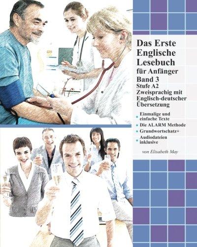 Das Erste Englische Lesebuch für Anfänger, Band 3: Stufe A2 Zweisprachig  mit Englisch-deutscher Übersetzung (Gestufte Englische Lesebücher, Band 3)