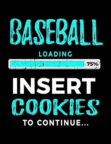 Baseball Loading 75% Insert Cookies To Continue: Baseball Notebook Journals por Dartan Creations